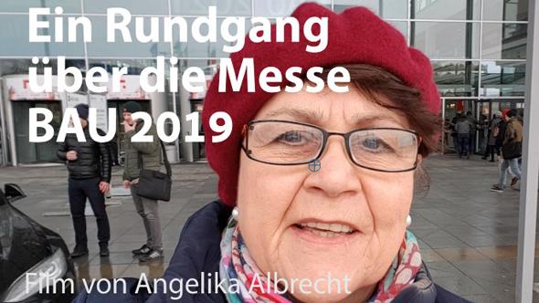 Videofilm von Angelika Albrecht über die Messe BAU 2019 in München